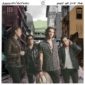 American_Authors_-_What_We_Live_For_(Artwork)